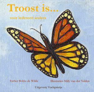 Produkt nieuw boek Troost is voor iedereen anders ISBN 9789082421446 van auteur Esther Bohte-de Wilde