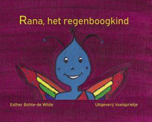 Rana het regenboogkind ISBN 9789082421422 van auteur Esther Bohte-de Wilde