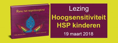 Lezing hoogsensitiviteit HSP kinderen
