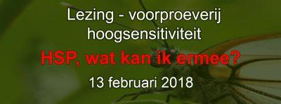 Lezing Hoogsensitiviteit HSP wat kan ik ermee Rootz in Noordbroek 13 februari 2018