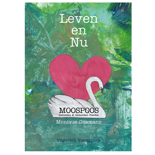 moospoos gedichten en gedachten flarden bundel Leven en Nu ISBN 9789082421439